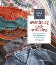 """""""Strikkerens håndbok i ovenfra og ned-strikking grunnoppskrifter i flere størrelser og strikkefastheter"""" av Ann Budd"""