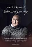 """""""Det livet gav meg - snåsamannen om helbredelse, åndskrefter og synske evner"""" av Joralf Gjerstad"""