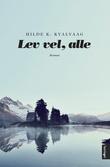 """""""Lev vel, alle roman"""" av Hilde K. Kvalvaag"""