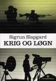 """""""Krig og løgn - drama i ti akter"""" av Sigrun Slapgard"""