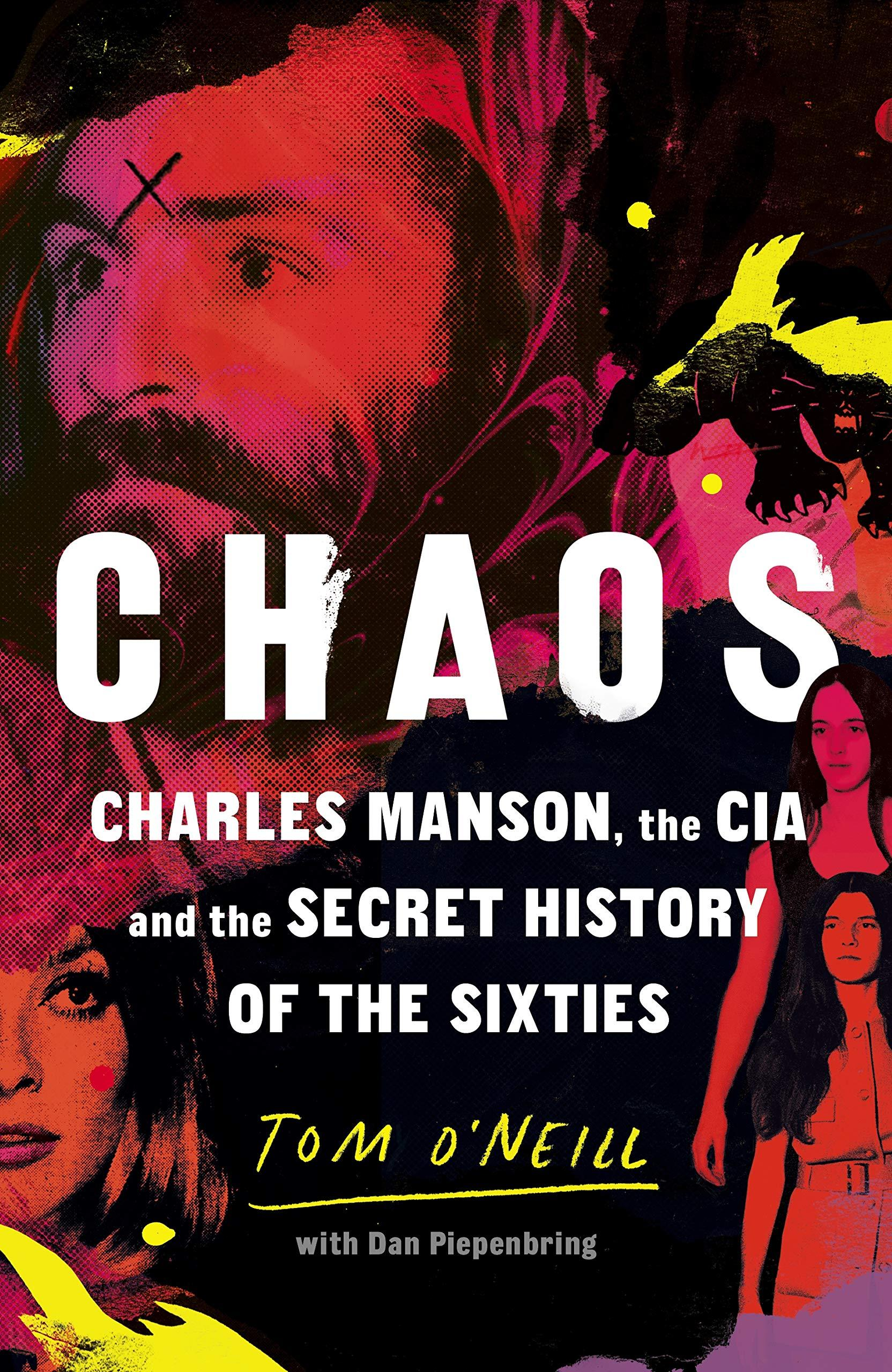 """Chaos - Charles Manson, the CIA and the secret history of the sixties"" av Tom O'Neill"