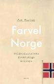 """""""Farvel Norge velferdsstatens fremtidige kollaps"""" av Jon Hustad"""