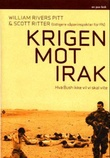 """""""Krigen mot Irak - hva Bush ikke vil vi skal vite"""" av William Rivers Pitt"""