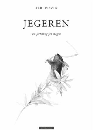 """""""Jegeren - en fortelling fra skogen"""" av Per Dybvig"""