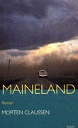 """Maineland - roman"" av Morten Claussen"