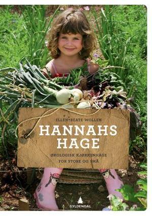 """""""Hannahs hage - økologisk kjøkkenhage for store og små"""" av Ellen-Beate Wollen"""