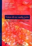 """""""Veien til en vanlig jobb - nytt pespektiv på attføring"""" av Thorgeir Hernes"""