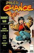 """Leave it to Chance Volume 1 - Shaman's Rain"" av James Robinson"