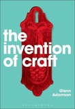 """The invention of craft"" av Glenn Adamson"