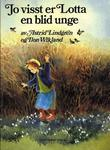 """""""Jo visst er Lotta en blid unge"""" av Astrid Lindgren"""