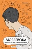 """""""Mobbeboka - alt du lurer på, men ikke tør å spørre om"""" av Kristin Oudmayer"""