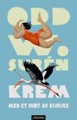 """""""Krem med et hint av kuruke - roman"""" av Odd W. Surén"""