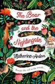"""The bear and the nightingale"" av Katherine Arden"