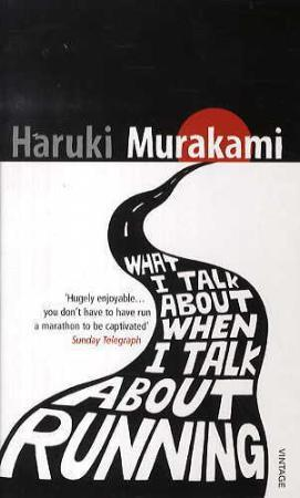 """What I talk about when I talk about running - a memoir"" av Haruki Murakami"