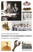 """""""Henriette Schønberg Erken - en norgeshistorie sett fra kjøkkenbenken"""" av Maria Berg Reinertsen"""
