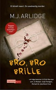 """Bro, bro brille"" av M.J Arlidge"