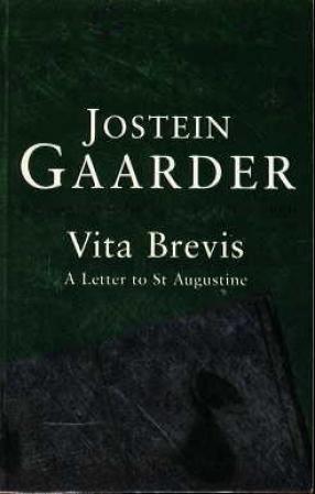 """""""Vita Brevis - a letter to St Augustine"""" av Jostein Gaarder"""