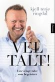 """""""Vel talt! - lær å lage taler som begeistrer"""" av Kjell Terje Ringdal"""