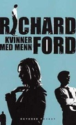 """""""Kvinner med menn - noveller"""" av Richard Ford"""