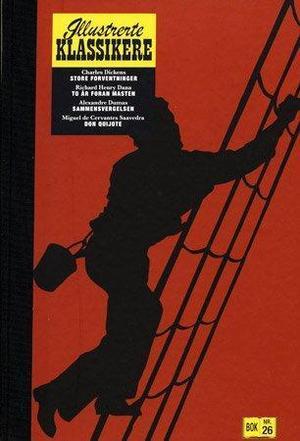 """""""Store forventninger ; To år foran masten ; Sammensvergelsen ; Don Quijote"""" av Charles Dickens"""