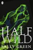 """""""Half wild"""" av Sally Green"""