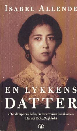 """""""En lykkens datter - roman"""" av Isabel Allende"""