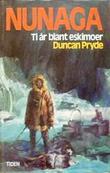 """""""  Nunaga. Ti år blant eskimoer"""" av Duncan Pryde"""