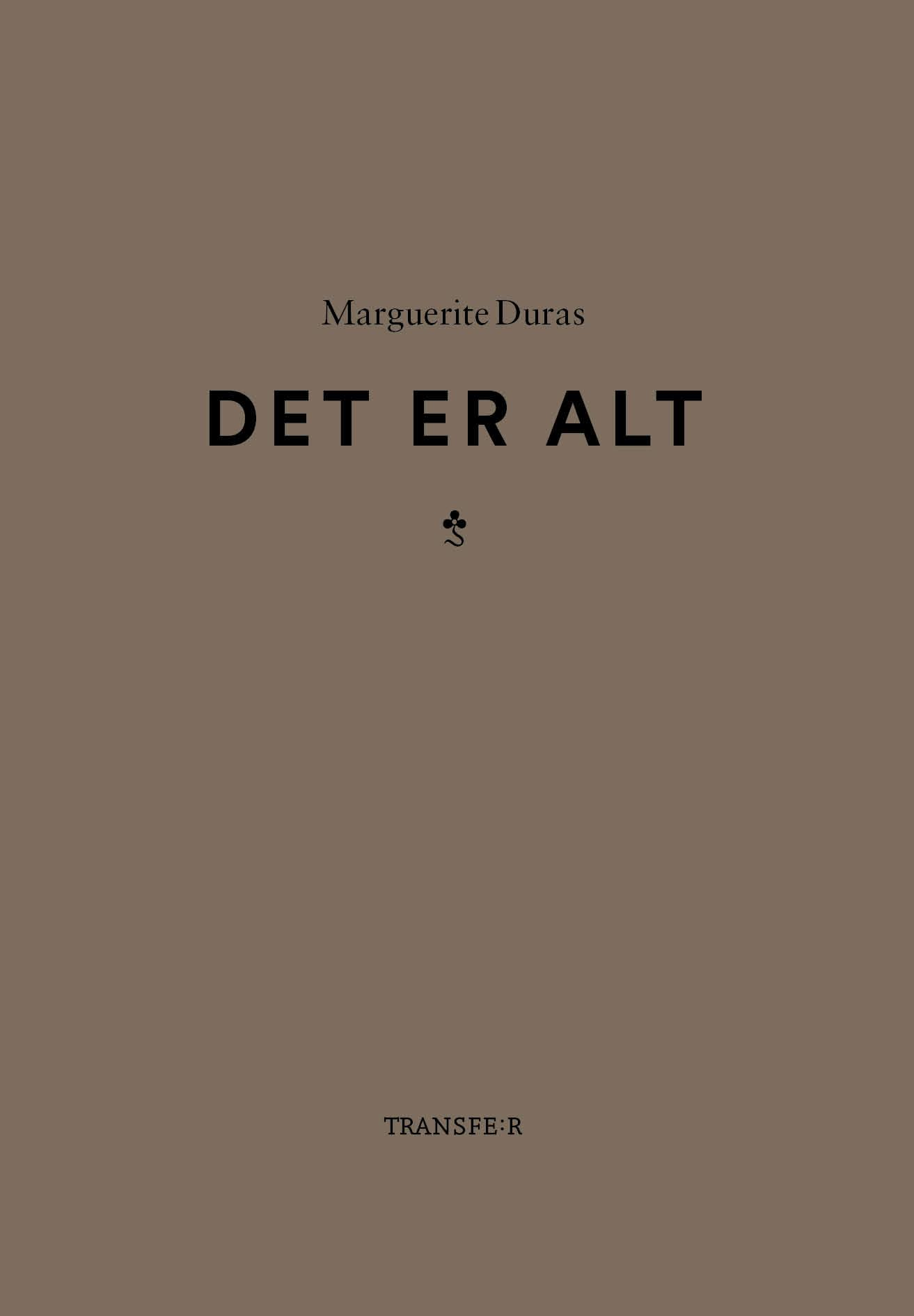 """""""Det er alt"""" av Marguerite Duras"""