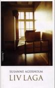 """""""Liv laga"""" av Susanne Agerholm"""