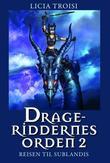 """""""Drageriddernes orden 2 - reisen til Sublandis"""" av Licia Troisi"""