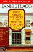 """Fried Green Tomatoes at the Whistle Stop Cafe"" av Fannie Flagg"