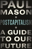 """PostCapitalism a guide to our future"" av Paul Mason"