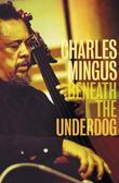 """Beneath the Underdog"" av Charles Mingus"