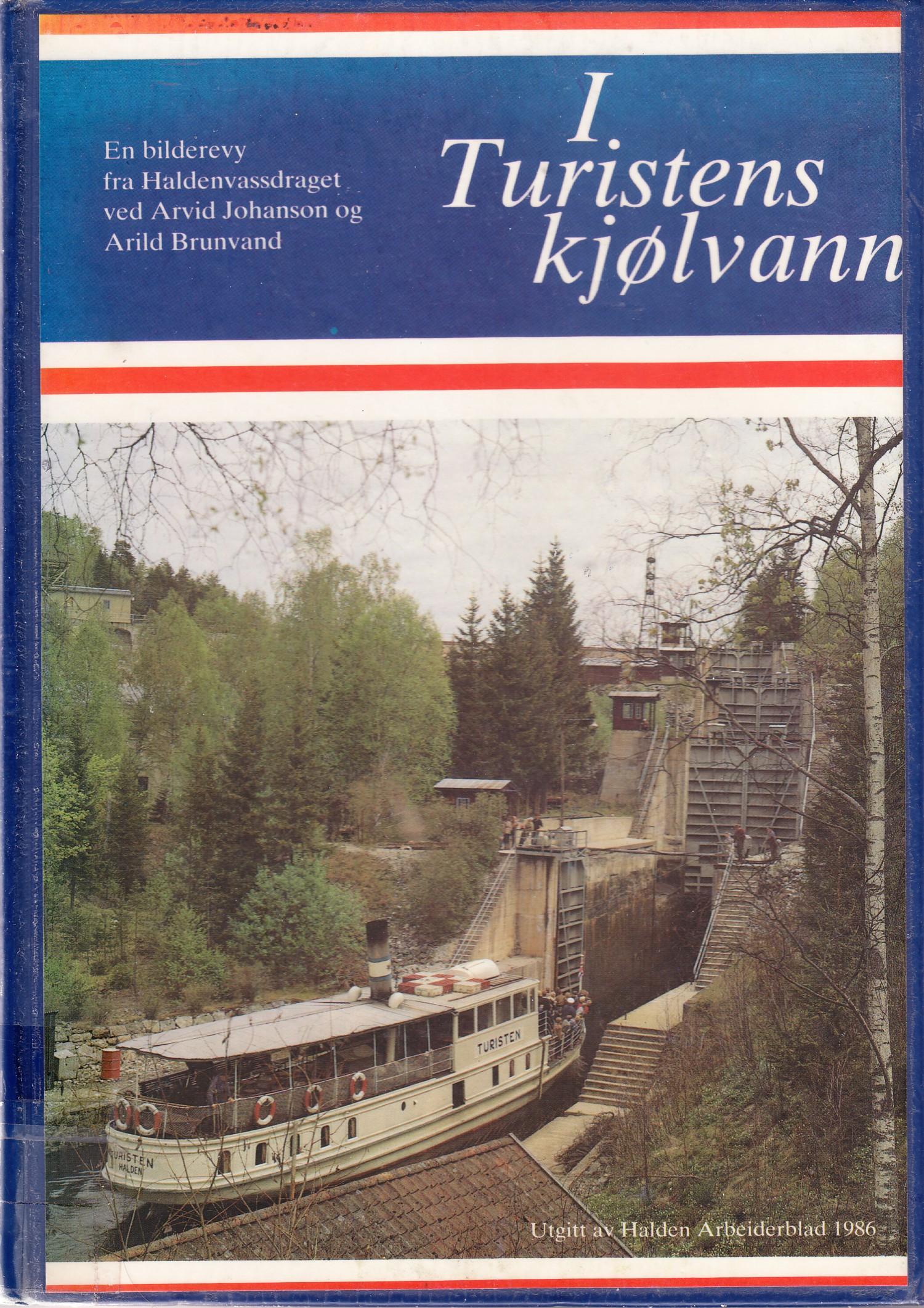 """""""I Turistens kjølvann - En bilderevy fra Haldenvassdraget"""" av Arvid Johanson"""