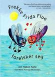 """""""Frekke Frida Flue forelsker seg"""" av Jon Håkon Aulie"""