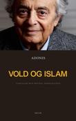 """""""Vold og islam - samtaler med Houria Abdelouahed"""" av Adonis"""