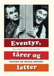 """""""Eventyr, tårer og latter - historia om Arthur Arntzen"""" av Kjell Snerte"""