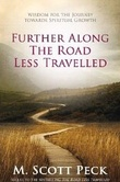 """Further along the road less travelled the unending journey toward spiritual growth"" av M. Scott Peck"