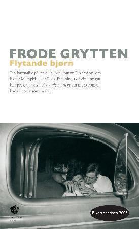 """""""Flytande bjørn - roman"""" av Frode Grytten"""