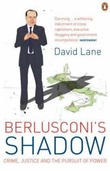 """Berlusconi's shadow - crime, justice and the pursuit of power"" av David Lane"