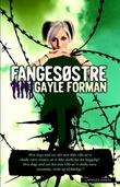 """""""Fangesøstre"""" av Gayle Forman"""