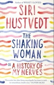 """The shaking woman, or A history of my nerves"" av Siri Hustvedt"