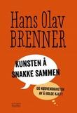 """""""Kunsten å snakke sammen - og nødvendigheten av å holde kjeft"""" av Hans Olav Brenner"""