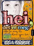 """""""Hei, det er meg! - ikke la meg bli alene igjen her"""" av Nina Elisabeth Grøntvedt"""