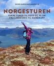 """""""Norgesturen - vakre turer til fots og på ski fra Lindesnes til Nordkapp"""" av Inger Karin Natlandsmyr"""