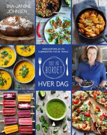 """""""Mat på bordet hver dag - middagsforslag og kjøkkentips for de travle"""" av Ina-Janine Johnsen"""