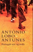 """""""Portugals ære og makt"""" av António Lobo Antunes"""