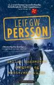 """""""Mellom sommerens lengsel og vinterens kulde - en roman om en forbrytelse"""" av Leif G.W. Persson"""