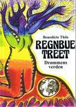 """""""Regnbuetreet - drøm- og symbolverden"""" av Benedicte Thiis"""