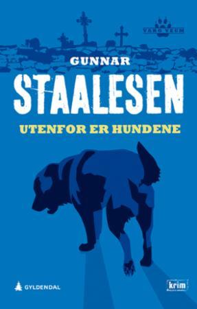 """""""Utenfor er hundene - kriminalroman"""" av Gunnar Staalesen"""